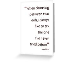 Try the evil untried... (Amazing Sayings) Greeting Card