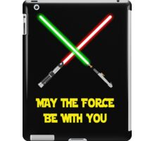 May the force be with you-star wars fanart iPad Case/Skin