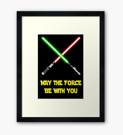 May the force be with you-star wars fanart Framed Print