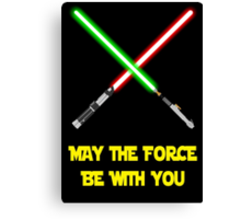 May the force be with you Canvas Print