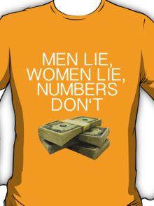 Numbers don't lie (Dark shirts) T-Shirt