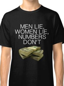 Numbers don't lie (Dark shirts) Classic T-Shirt