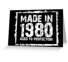 Made In 1980 Aged To Perfection - Tshirts & Hoodies  Greeting Card