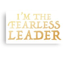 I'm the FEARLESS LEADER Canvas Print