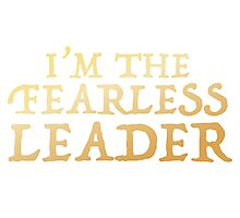 I'm the FEARLESS LEADER Photographic Print