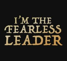 I'm the FEARLESS LEADER by jazzydevil