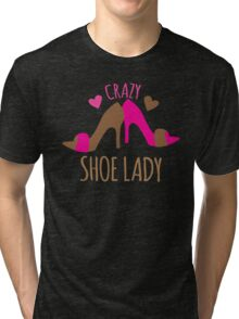 Crazy Shoe Lady Tri-blend T-Shirt