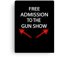 Free Admission To The Gun Show Canvas Print