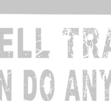 Navy So Well Trained We Can Do Anything Wasted - TShirts & Hoodies Sticker