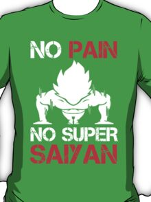 No Pain No Super Saiyan - Funny Tshirts T-Shirt