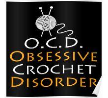 O.C.D Obsessive Crochet Disorder - Funny Tshirt Poster