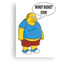 Worst Budget Ever! Canvas Print