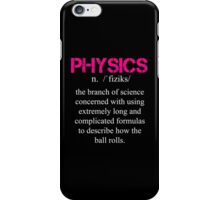 Physics Definition - Funny Tshirts iPhone Case/Skin