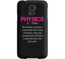 Physics Definition - Funny Tshirts Samsung Galaxy Case/Skin