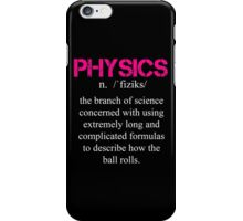 Physics Definition - Funny Tshirt iPhone Case/Skin