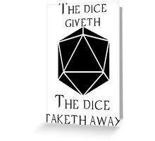 The Dice Giveth(Black) Greeting Card