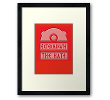 Exterminate the hate! Framed Print