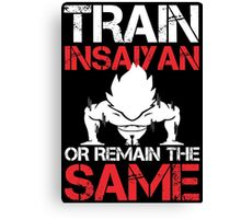 Train Insaiyan Or Remain The Same - Custom Tshirt Canvas Print