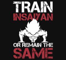 Train Insaiyan Or Remain The Same - Custom Tshirt by custom333