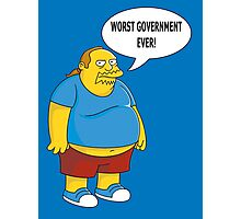 Worst Government Ever! Photographic Print