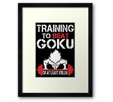 Training To Beat Goku Or At least Krillin - Funny Tshirt Framed Print