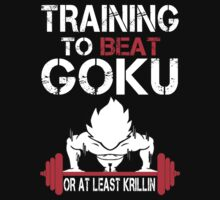 Training To Beat Goku Or At least Krillin - Funny Tshirt by custom333