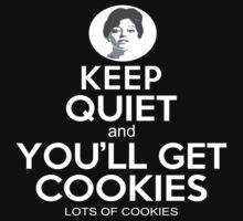Keep Quiet And You'll Get Cookies Lots Of Cookies - Funny Tshirt by custom333