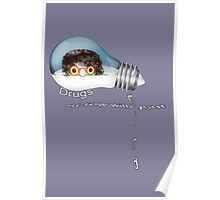 Drugs screw with your mind Poster