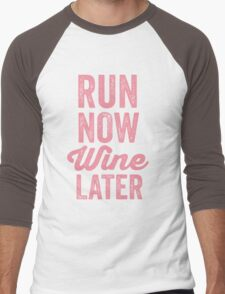 RUN NOW WINE LATER Men's Baseball ¾ T-Shirt