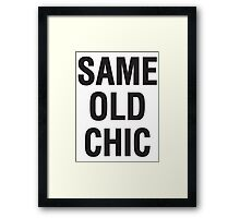 SAME OLD CHIC Framed Print