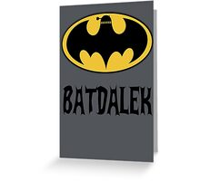 BAT-DALEK Greeting Card