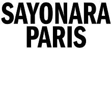 SAYONARA PARIS by T Culture
