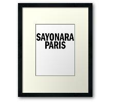 SAYONARA PARIS Framed Print