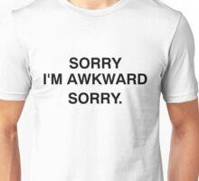 SORRY I'M AWKWARD SORRY. Unisex T-Shirt