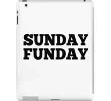SUNDAY FUNDAY iPad Case/Skin