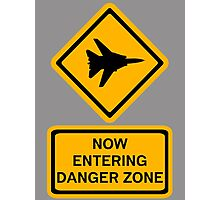 Danger Zone - Entering Photographic Print