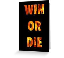 Game of Thrones - WIN OR DIE Greeting Card