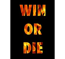 Game of Thrones - WIN OR DIE Photographic Print