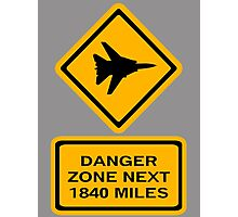 Danger Zone - Diamond Photographic Print