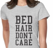 Bed Hair Dont Care Slogan Womens Fitted T-Shirt