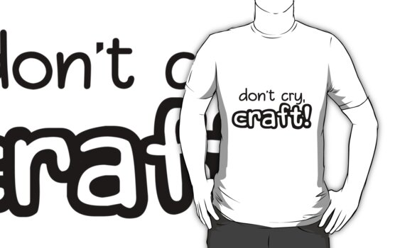 Don 39 t cry craft dan phil t shirts hoodies by for Don t cry craft