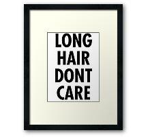 LONG HAIR DONT CARE  Framed Print