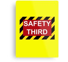 Safety Third Metal Print