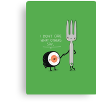 Sushi doesn't care Canvas Print