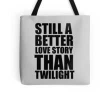 still a better love story than twilight. Tote Bag