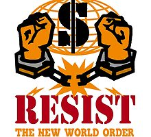 Resist the NWO by tinaodarby