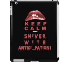Keep Calm And Shiver With Antici Pation - Funny Tshirts iPad Case/Skin