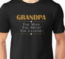 GRANDPA - THE MAN THE MYTH THE LEGEND Unisex T-Shirt