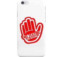 NO TEXTING ON BOARD Red v1 iPhone Case/Skin