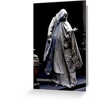 ACTOR AS STATUE OF SAVONAROLA - ATTORE DI STATUA DI SAVONAROLA (CARD) Greeting Card